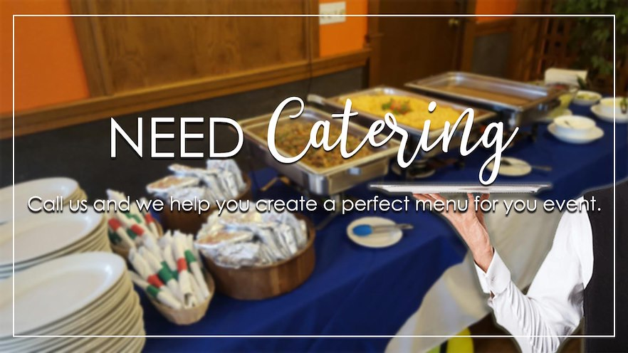Call us and ask about catering for your next event